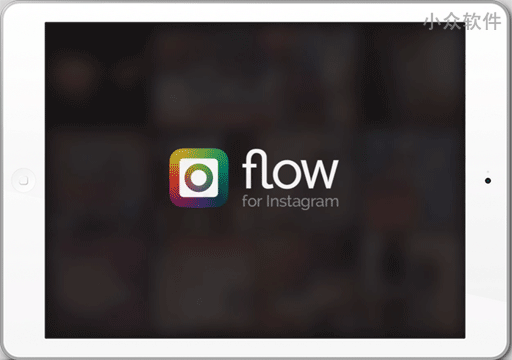 Flow for Instagram - 非常棒的 Instagram iPad 客户端[iPad] 1